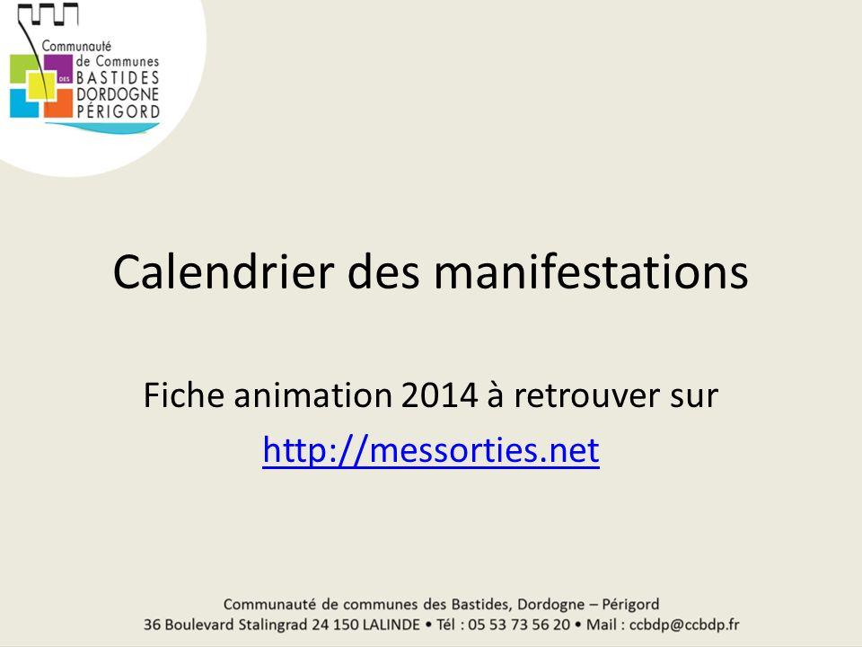 Calendrier des manifestations Fiche animation 2014 à retrouver sur http://messorties.net