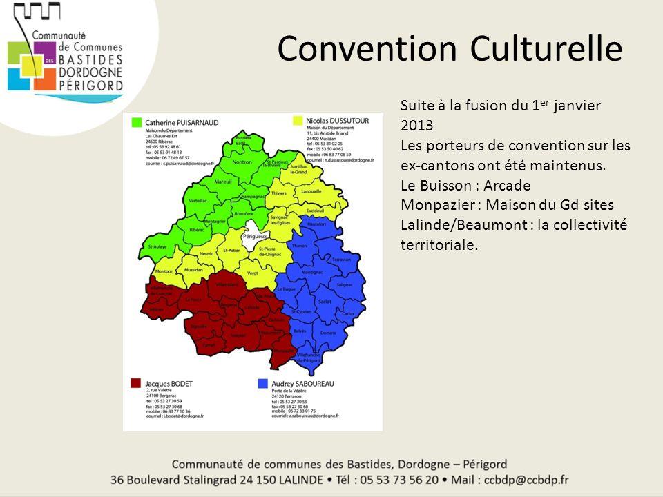 Convention Culturelle Suite à la fusion du 1 er janvier 2013 Les porteurs de convention sur les ex-cantons ont été maintenus. Le Buisson : Arcade Monp