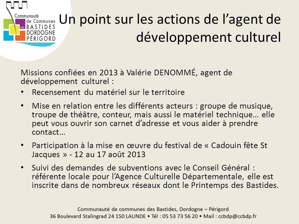 Un point sur les actions de lagent de développement culturel Missions confiées en 2013 à Valérie DENOMMÉ, agent de développement culturel : Recensemen