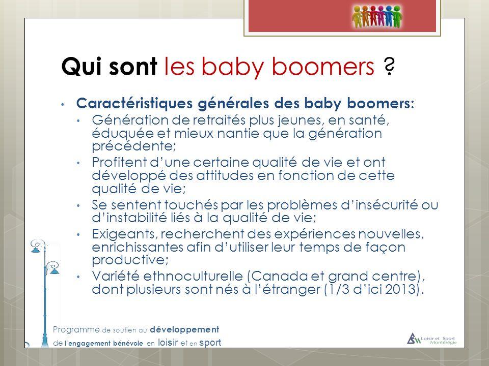Programme de soutien au développement de lengagement bénévole en loisir et en sport Qui sont les baby boomers ? Caractéristiques générales des baby bo