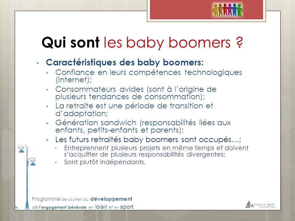 Programme de soutien au développement de lengagement bénévole en loisir et en sport Qui sont les baby boomers ? Caractéristiques des baby boomers: Con