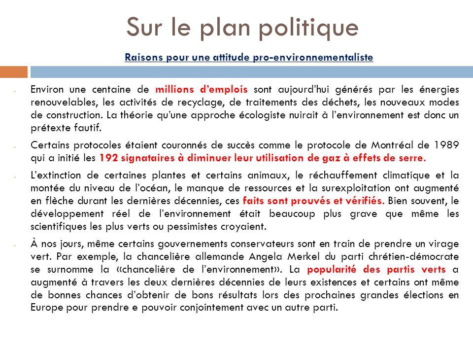 Sur le plan politique - Environ une centaine de millions demplois sont aujourdhui générés par les énergies renouvelables, les activités de recyclage, de traitements des déchets, les nouveaux modes de construction.
