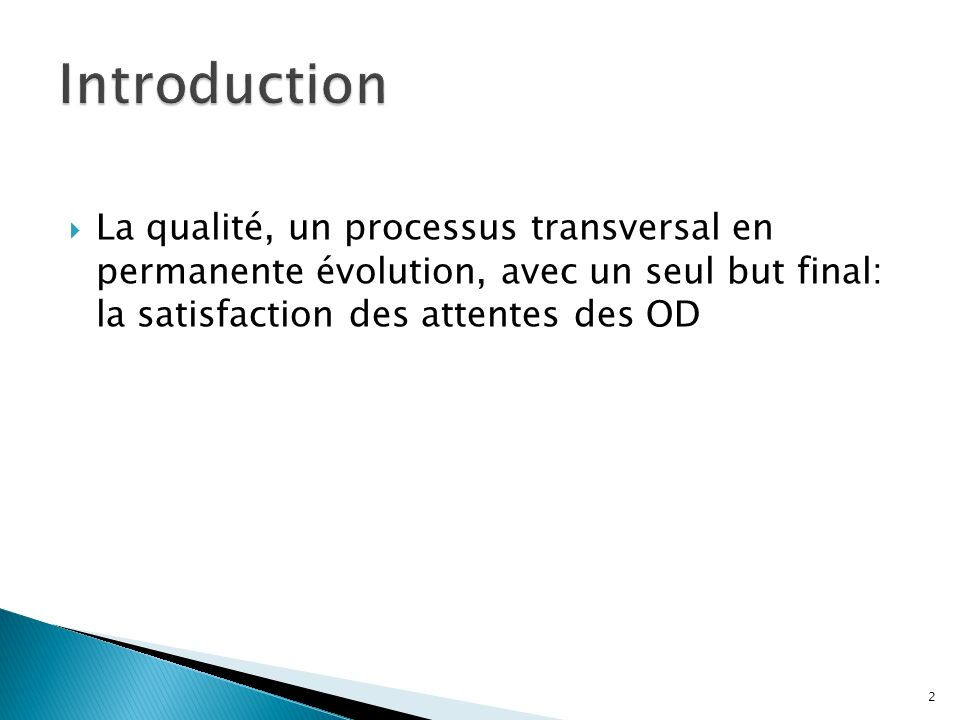 Pourquoi avoir lancé cette démarche de certification ISO 9001:2008 .