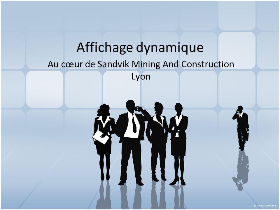 Affichage dynamique Au cœur de Sandvik Mining And Construction Lyon