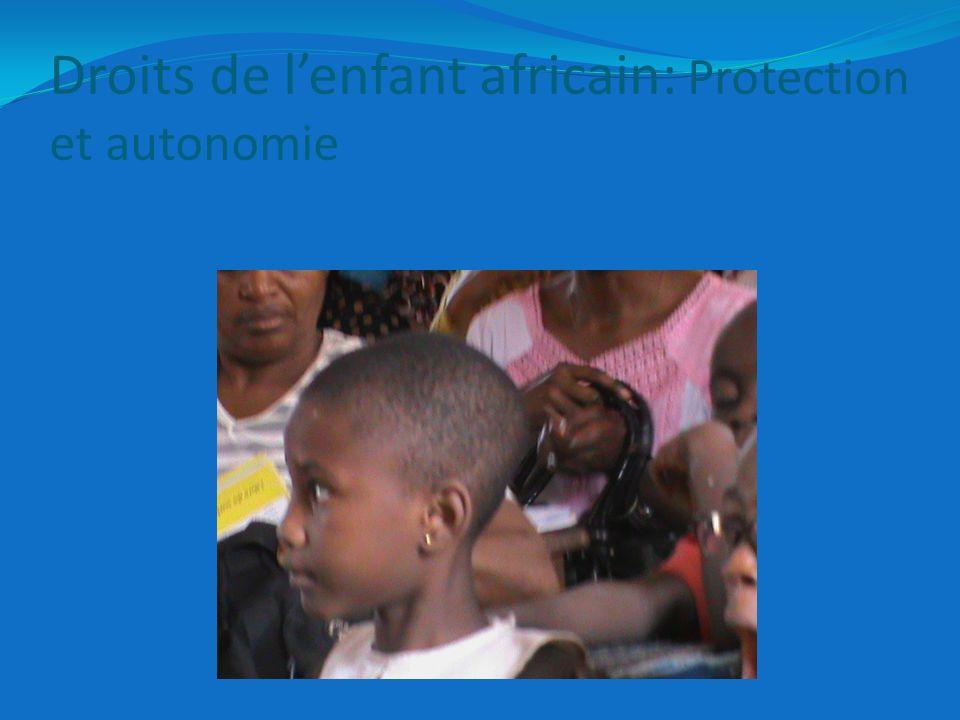 Conclusion Au terme de cette intervention, nous pensons que nous navons pas touché en profondeur le problème que pose labsence de protection et dautonomie des enfants dans les pays africains.