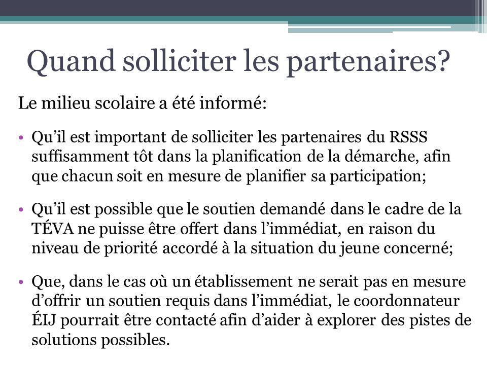 Le milieu scolaire a été informé: Quil est important de solliciter les partenaires du RSSS suffisamment tôt dans la planification de la démarche, afin