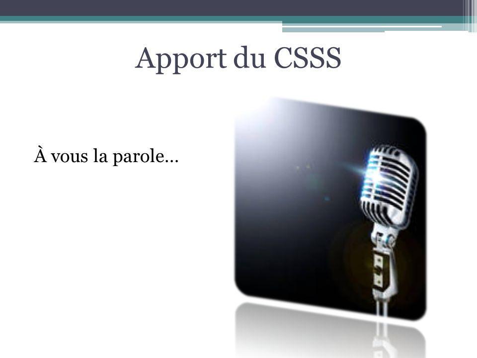 Apport du CSSS À vous la parole…
