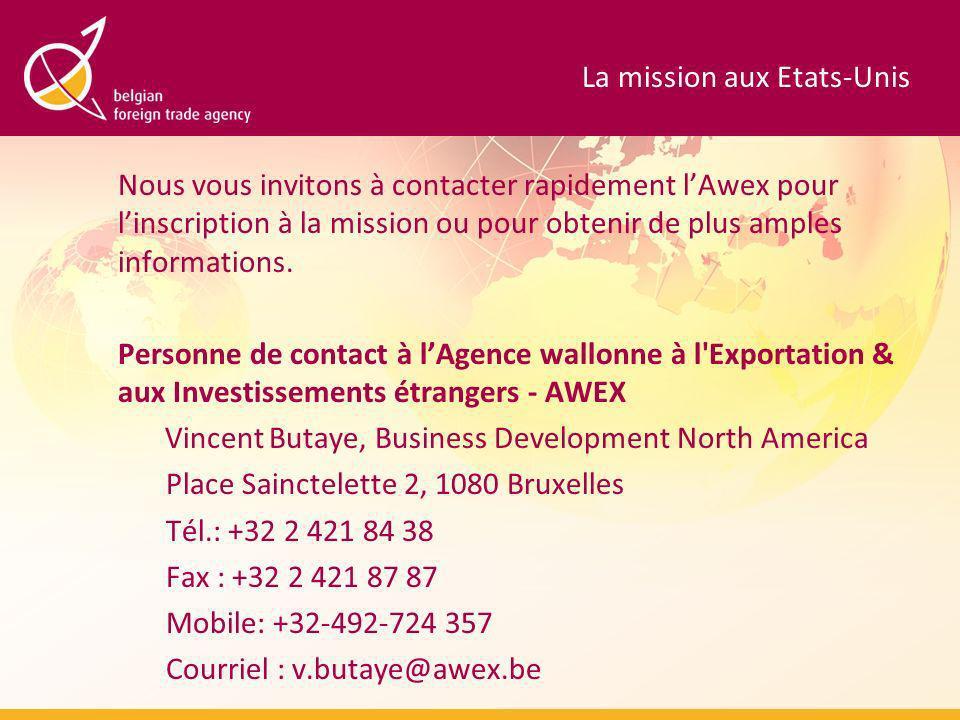 La mission aux Etats-Unis Nous vous invitons à contacter rapidement lAwex pour linscription à la mission ou pour obtenir de plus amples informations.