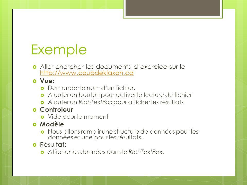 Exemple Aller chercher les documents dexercice sur le http://www.coupdeklaxon.ca http://www.coupdeklaxon.ca Vue: Demander le nom dun fichier. Ajouter