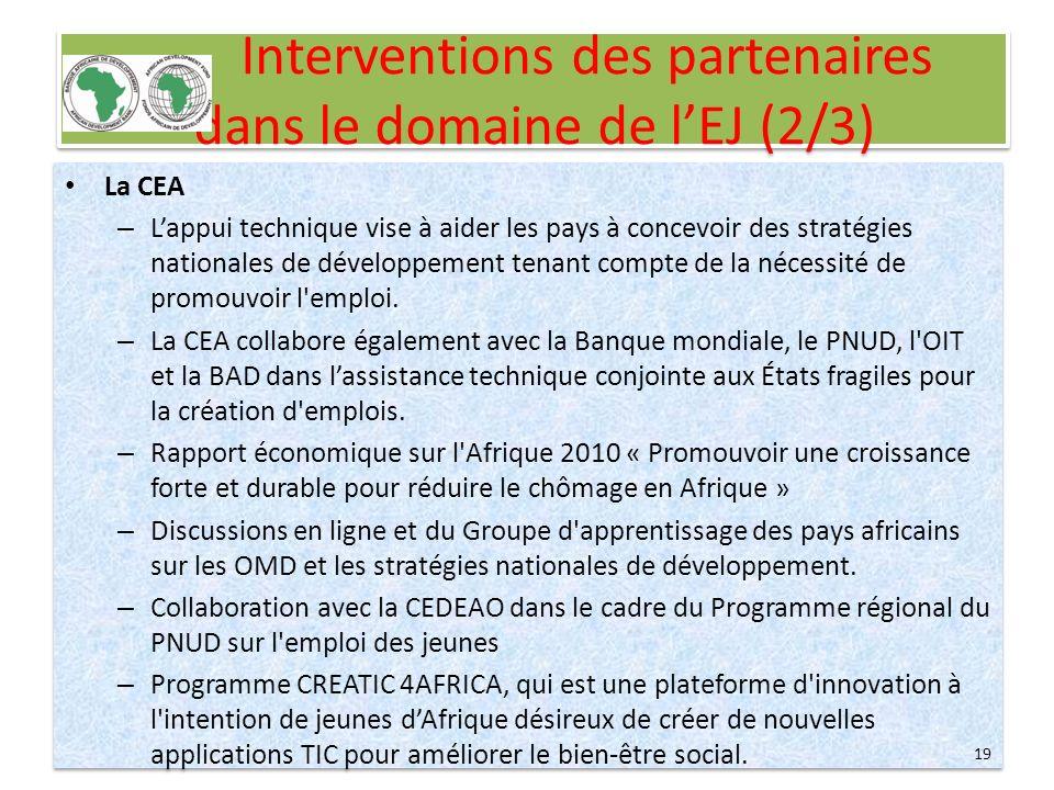 Interventions des partenaires dans le domaine de lEJ (2/3) La CEA – Lappui technique vise à aider les pays à concevoir des stratégies nationales de dé