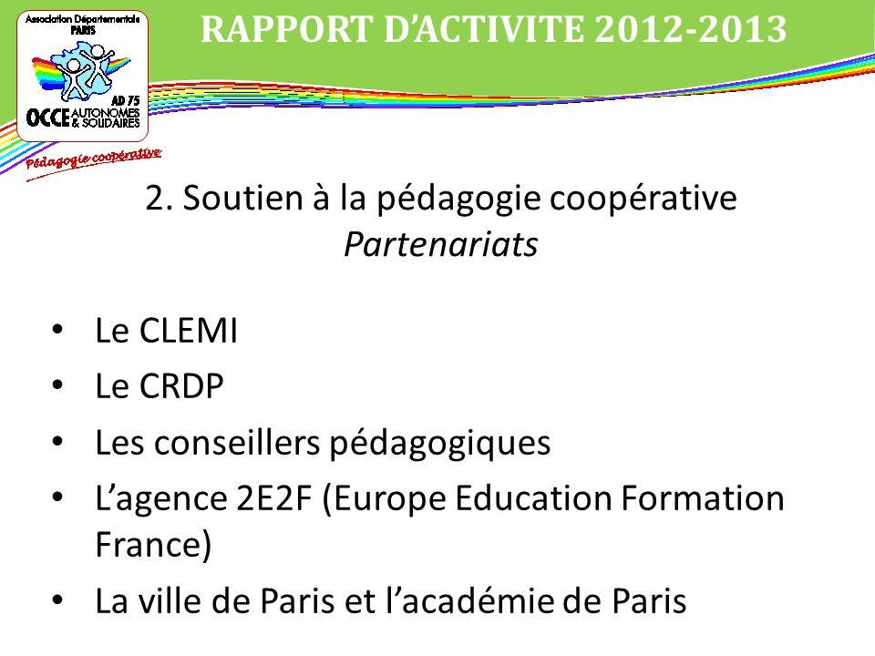 Le CLEMI Le CRDP Les conseillers pédagogiques Lagence 2E2F (Europe Education Formation France) La ville de Paris et lacadémie de Paris RAPPORT DACTIVITE 2012-2013 2.