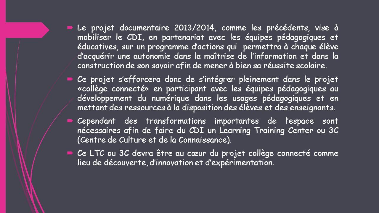 Le projet documentaire 2013/2014, comme les précédents, vise à mobiliser le CDI, en partenariat avec les équipes pédagogiques et éducatives, sur un pr