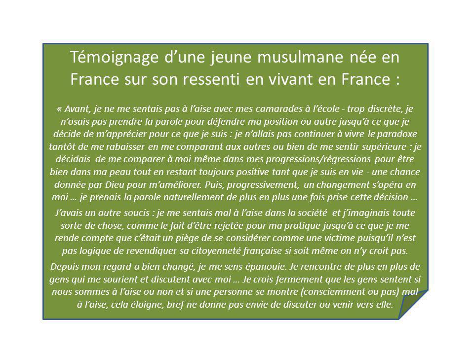 Témoignage dune jeune musulmane née en France sur son ressenti en vivant en France : « Avant, je ne me sentais pas à laise avec mes camarades à lécole