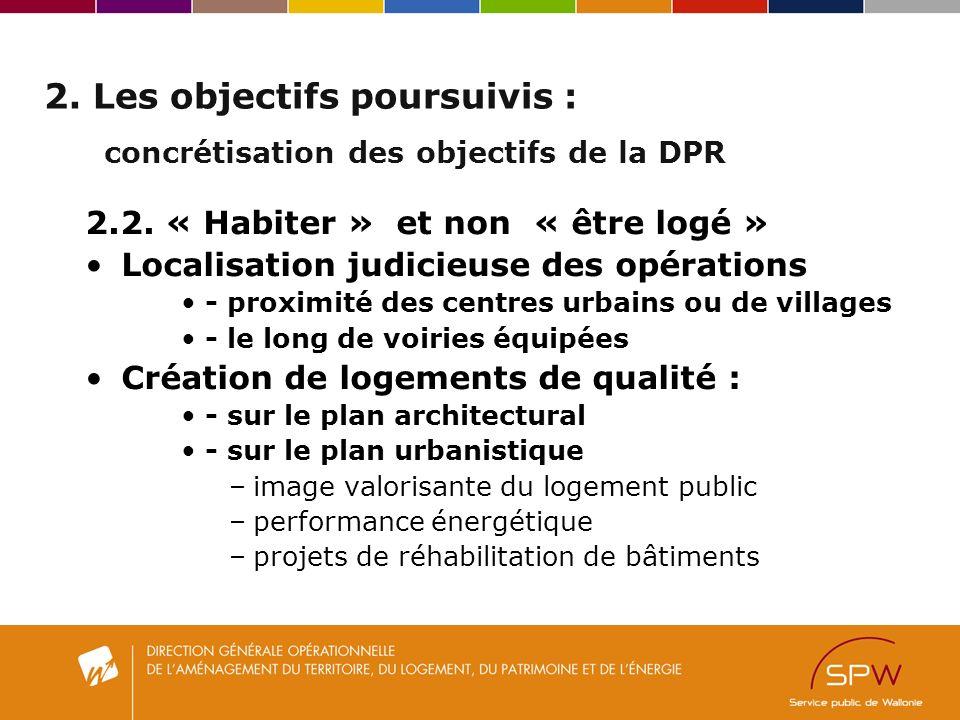 2. Les objectifs poursuivis : concrétisation des objectifs de la DPR 2.2.