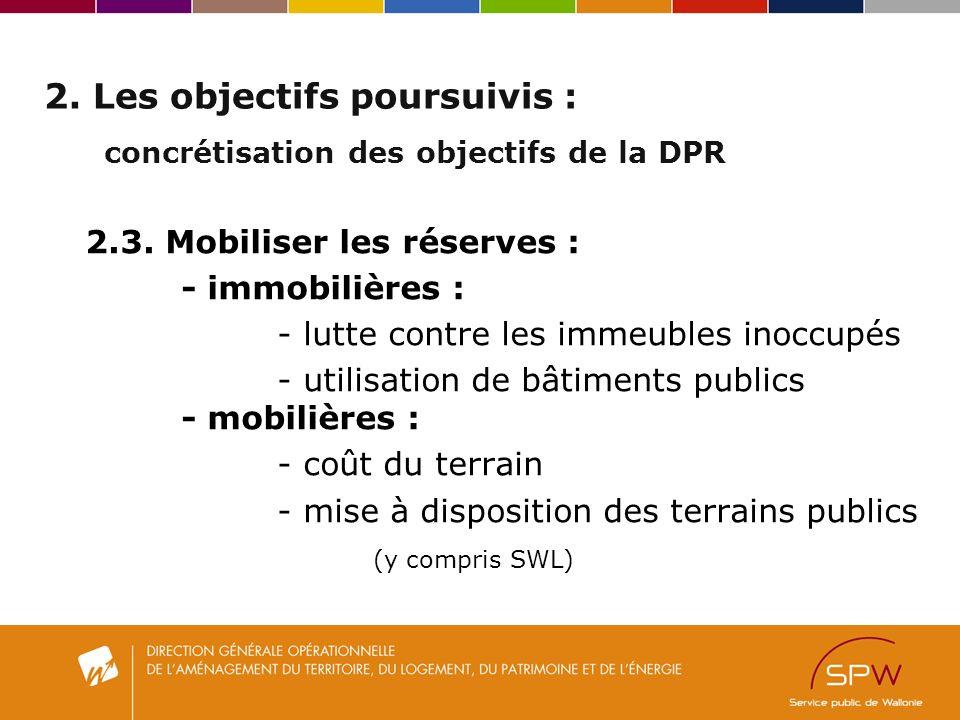 2. Les objectifs poursuivis : concrétisation des objectifs de la DPR 2.3.
