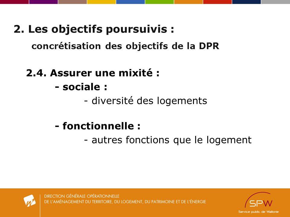2. Les objectifs poursuivis : concrétisation des objectifs de la DPR 2.4.