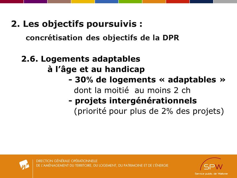 2. Les objectifs poursuivis : concrétisation des objectifs de la DPR 2.6.