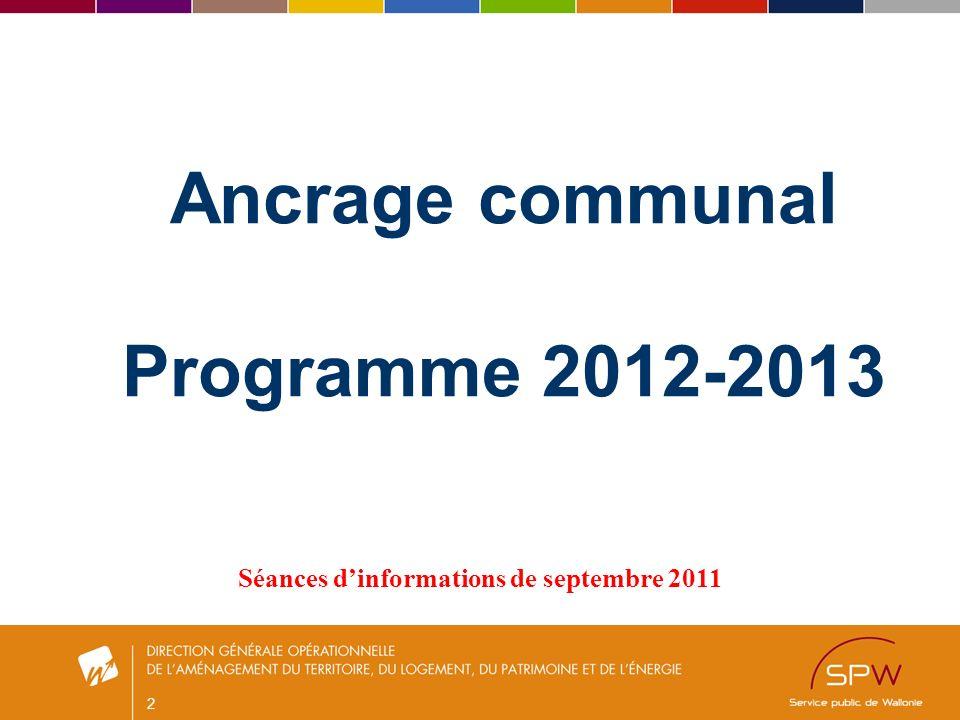 2 Ancrage communal Programme 2012-2013 Séances dinformations de septembre 2011