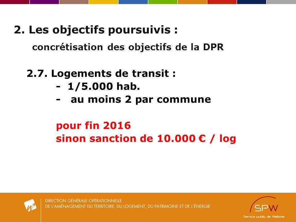 2. Les objectifs poursuivis : concrétisation des objectifs de la DPR 2.7.