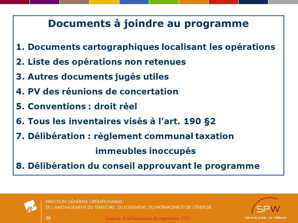 39 Documents à joindre au programme 1. Documents cartographiques localisant les opérations 2.