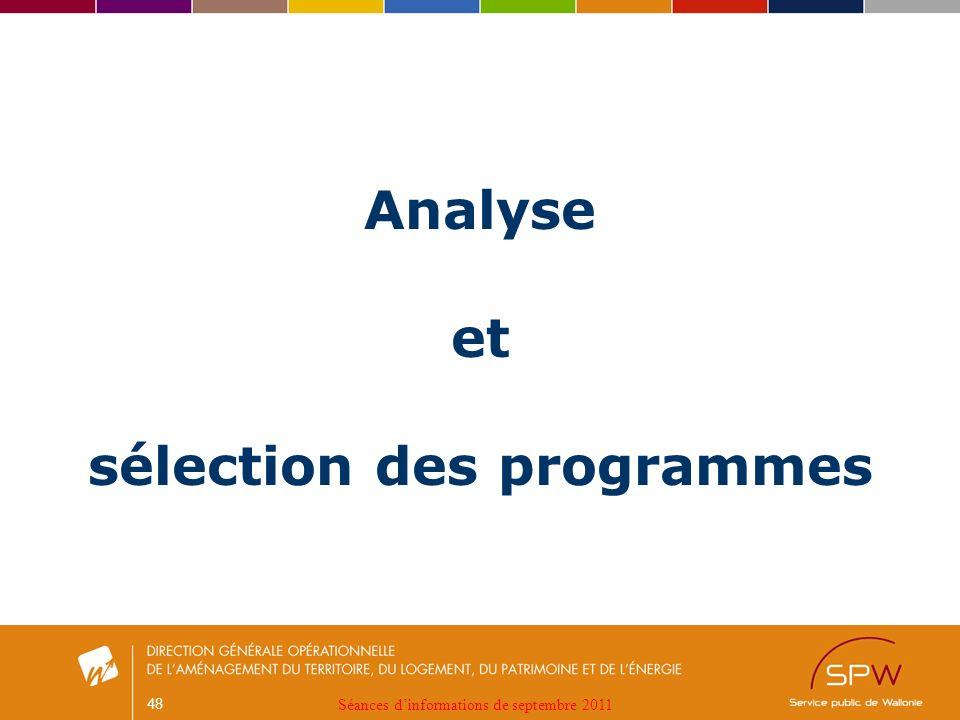 48 Analyse et sélection des programmes Séances dinformations de septembre 2011