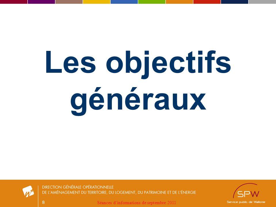 8 Les objectifs généraux Séances dinformations de septembre 2011
