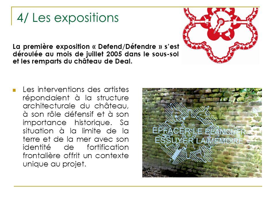 4/ Les expositions Les interventions des artistes répondaient à la structure architecturale du château, à son rôle défensif et à son importance historique.