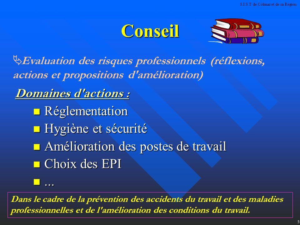 5 Conseil Réglementation Réglementation Hygiène et sécurité Hygiène et sécurité Amélioration des postes de travail Amélioration des postes de travail Choix des EPI Choix des EPI......