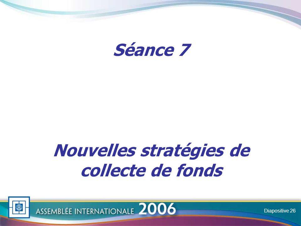 Slide Séance 7 Nouvelles stratégies de collecte de fonds Diapositive 26
