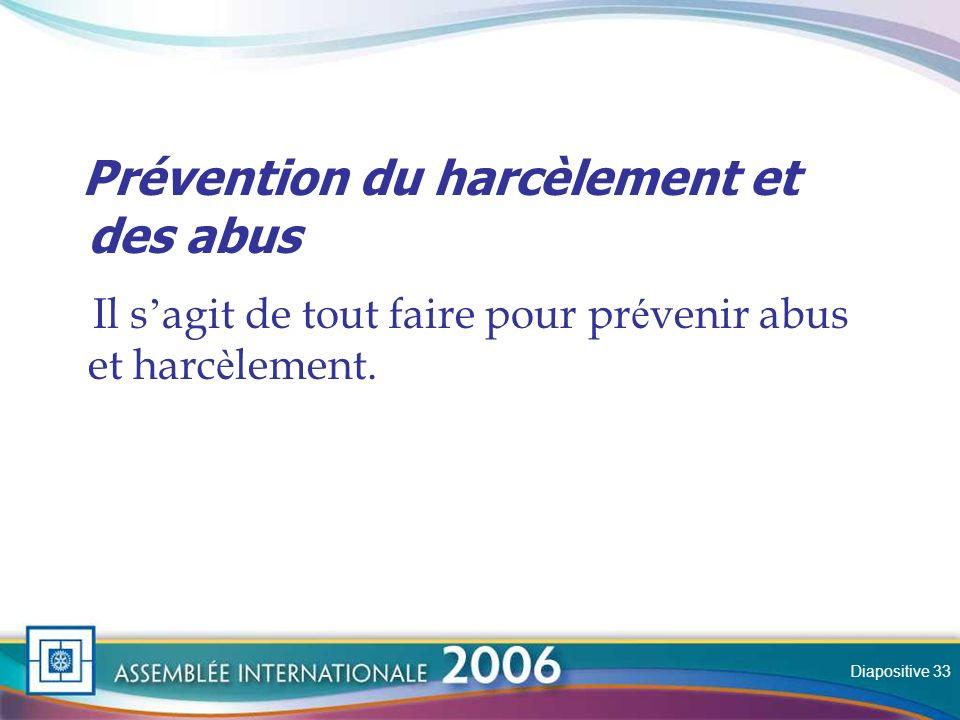 Slide Prévention du harcèlement et des abus Il s agit de tout faire pour pr é venir abus et harc è lement.