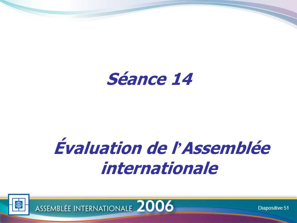 Slide Séance 14 Évaluation de l Assemblée internationale Diapositive 51