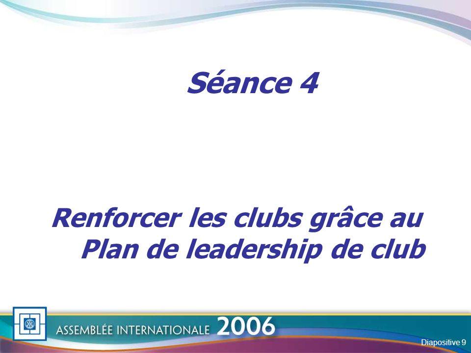 Slide Séance 4 Renforcer les clubs grâce au Plan de leadership de club Diapositive 9