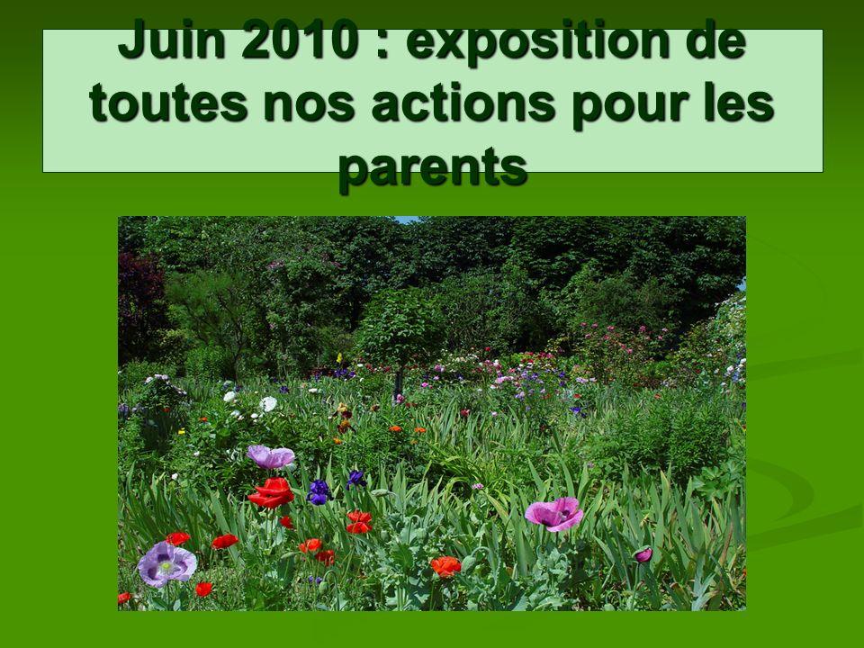Juin 2010 : exposition de toutes nos actions pour les parents