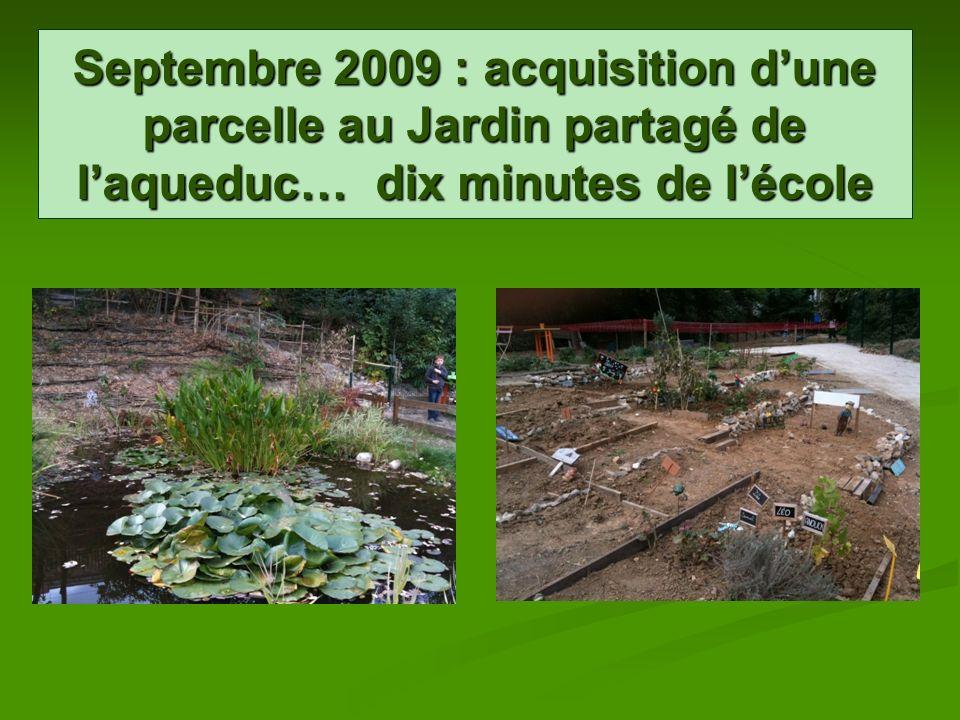 Septembre 2009 : acquisition dune parcelle au Jardin partagé de laqueduc… dix minutes de lécole