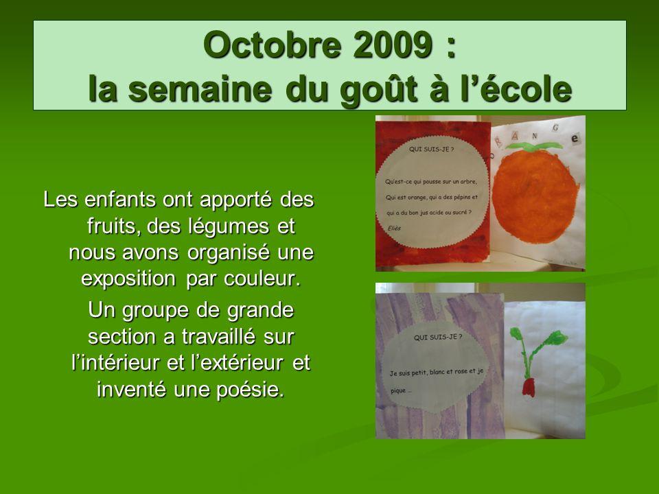 Octobre 2009 : la semaine du goût à lécole Les enfants ont apporté des fruits, des légumes et nous avons organisé une exposition par couleur. Un group