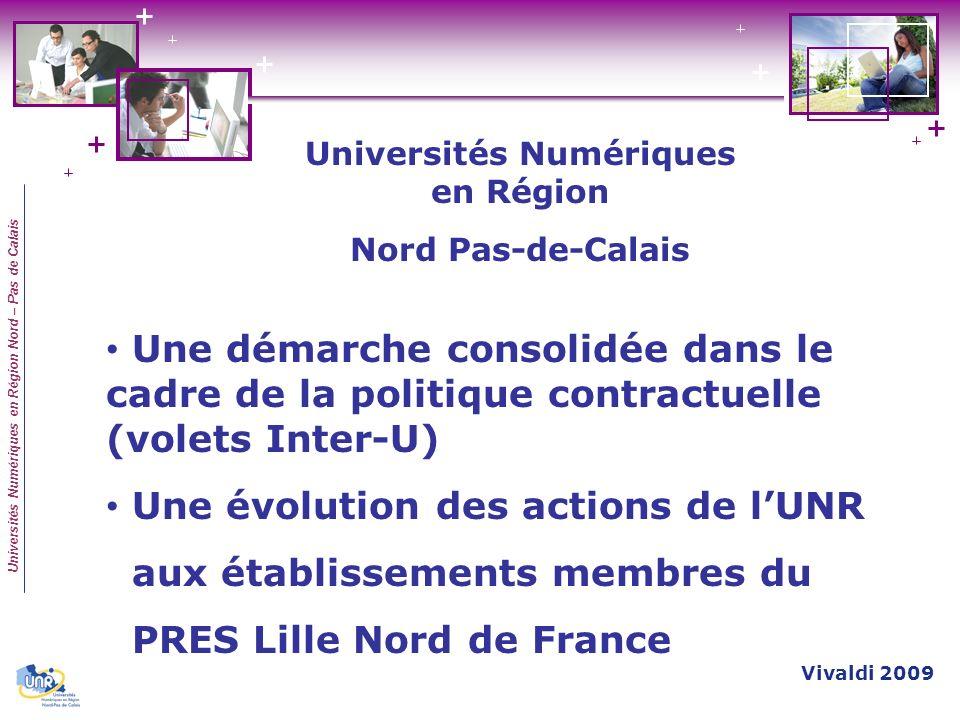 Universités Numériques en Région Nord – Pas de Calais Une démarche consolidée dans le cadre de la politique contractuelle (volets Inter-U) Une évoluti