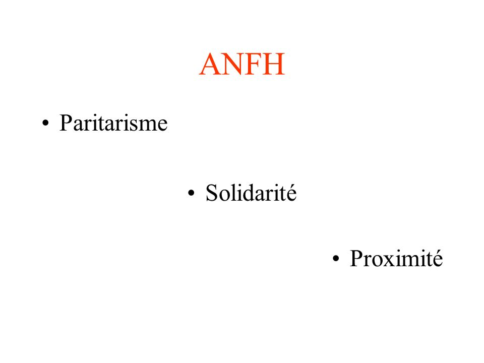 ANFH / OPCA Par un arrêté du 29 juin 2007, lANFH est devenu Organisme Paritaire Collecteur Agréé.