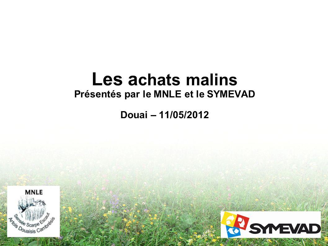 Les a chats malins Présentés par le MNLE et le SYMEVAD Douai – 11/05/2012