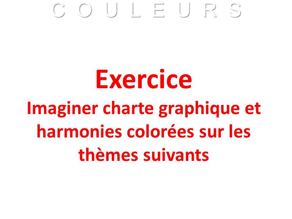 C O U L E U R S Franck VIDAL - CNRS C O U L E U R S Franck VIDAL - CNRS Exercice Imaginer charte graphique et harmonies colorées sur les thèmes suivan