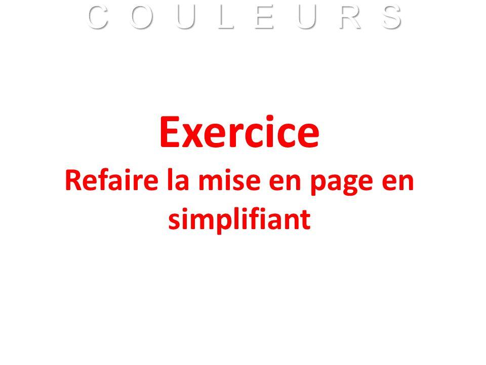 C O U L E U R S Franck VIDAL - CNRS C O U L E U R S Franck VIDAL - CNRS Exercice Refaire la mise en page en simplifiant