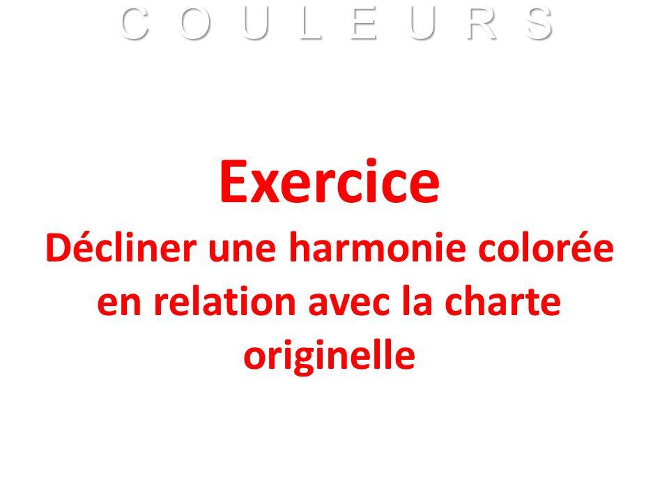 C O U L E U R S Franck VIDAL - CNRS C O U L E U R S Franck VIDAL - CNRS Exercice Décliner une harmonie colorée en relation avec la charte originelle
