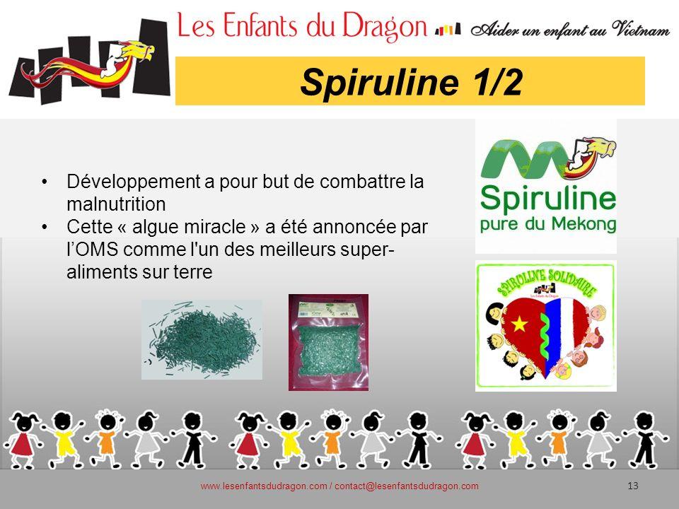 Spiruline 1/2 Développement a pour but de combattre la malnutrition Cette « algue miracle » a été annoncée par lOMS comme l'un des meilleurs super- al