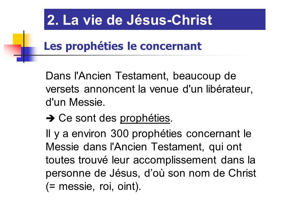 Dans l'Ancien Testament, beaucoup de versets annoncent la venue d'un libérateur, d'un Messie. Ce sont des prophéties. Il y a environ 300 prophéties co
