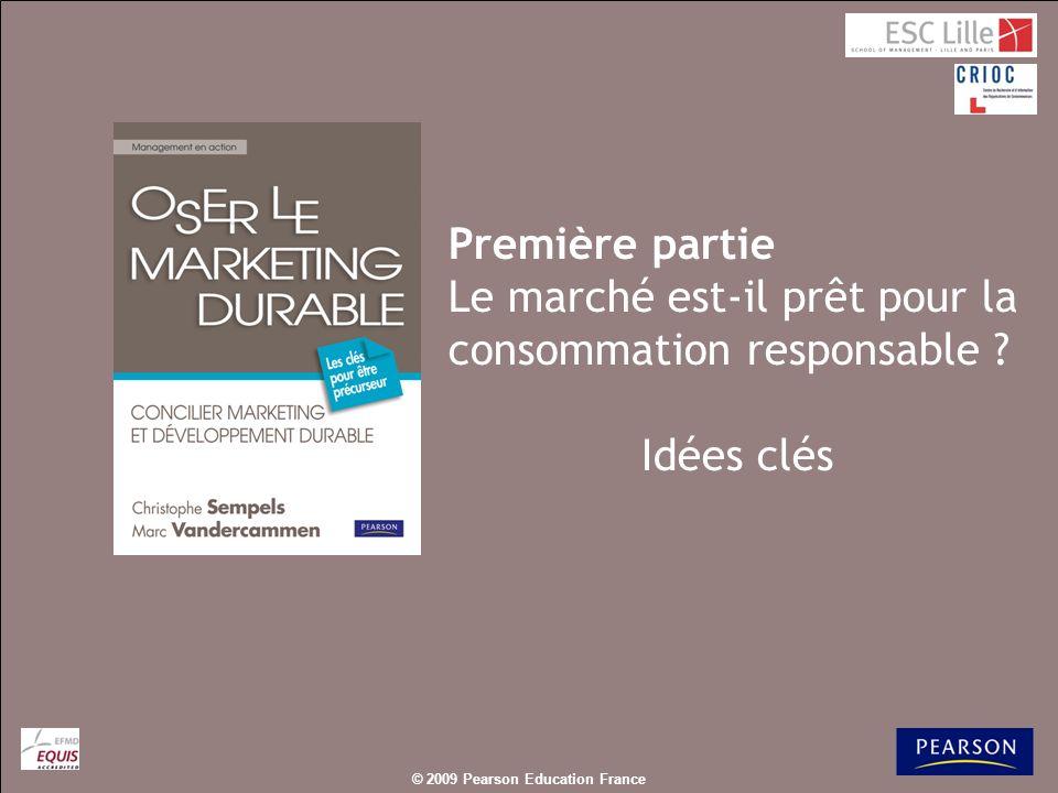 © 2009 Pearson Education France – Oser le marketing durable, Christophe Sempels & Marc Vandercammen De nombreuses études