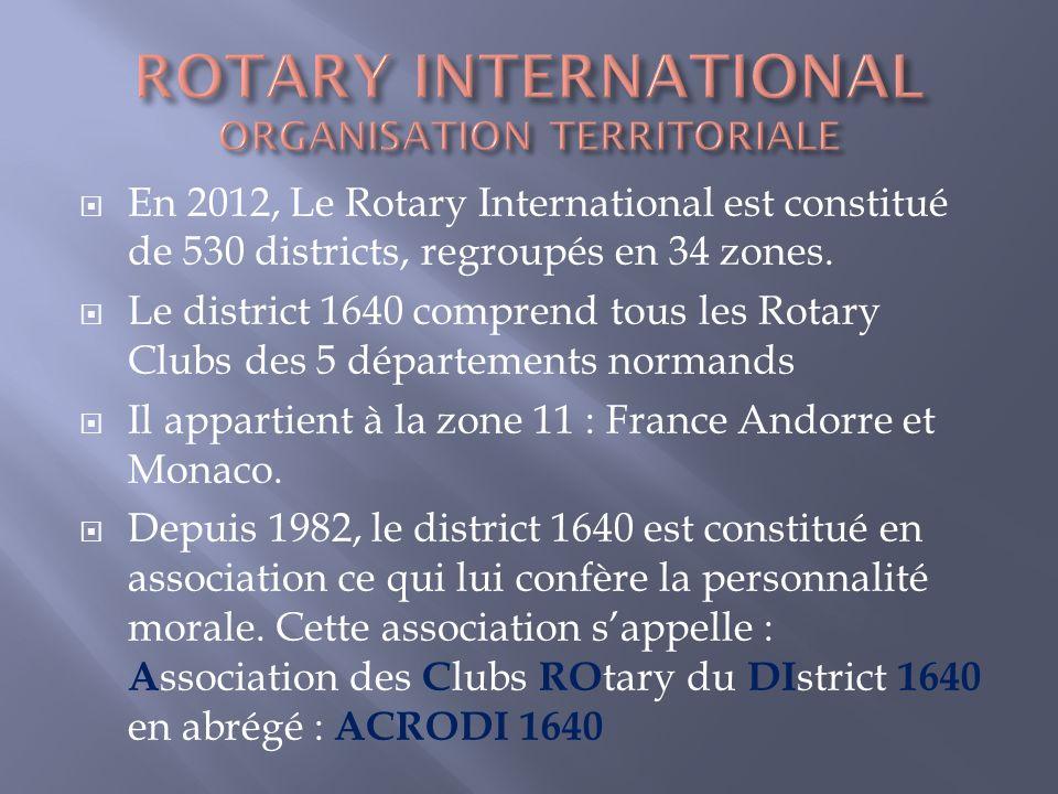 EST LA DENOMINATION DE Association des Clubs ROtary du DIstrict 1640 du ROTARY INTERNATIONAL LAssociation des Rotary Clubs Normands Au service des Rotary Clubs Normands
