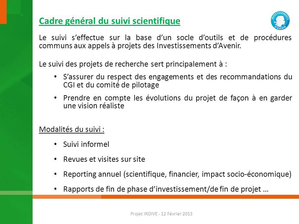 Cadre général du suivi scientifique Le suivi seffectue sur la base dun socle doutils et de procédures communs aux appels à projets des Investissements dAvenir.