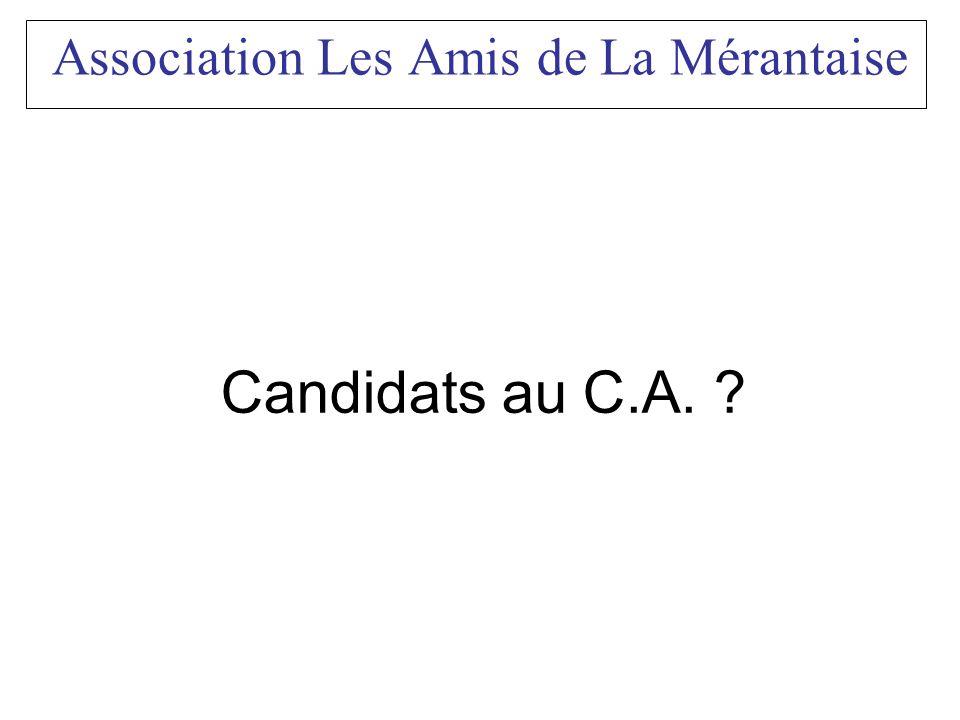 Association Les Amis de La Mérantaise Candidats au C.A. ?