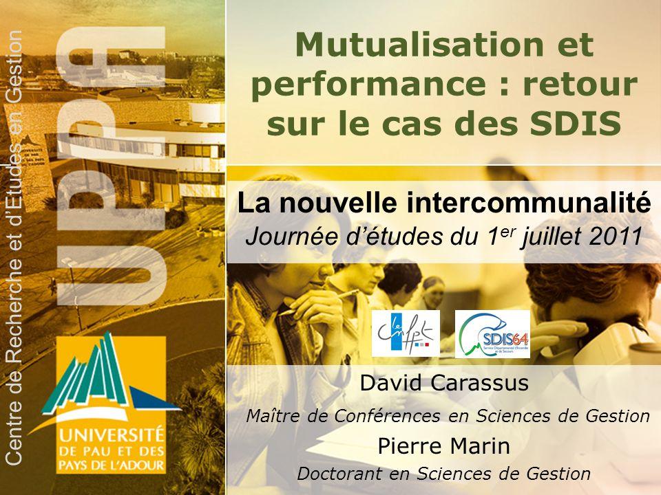 23 Mutualisation et performance : retour sur le cas des SDIS David Carassus Maître de Conférences en Sciences de Gestion Pierre Marin Doctorant en Sci