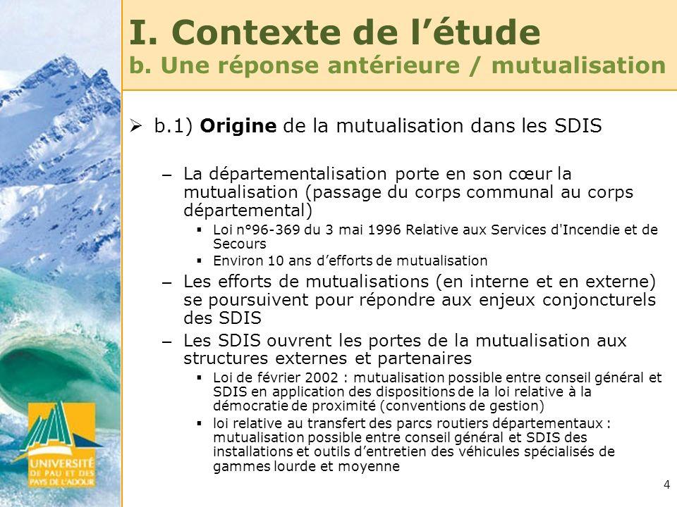 4 I. Contexte de létude b. Une réponse antérieure / mutualisation b.1) Origine de la mutualisation dans les SDIS – La départementalisation porte en so