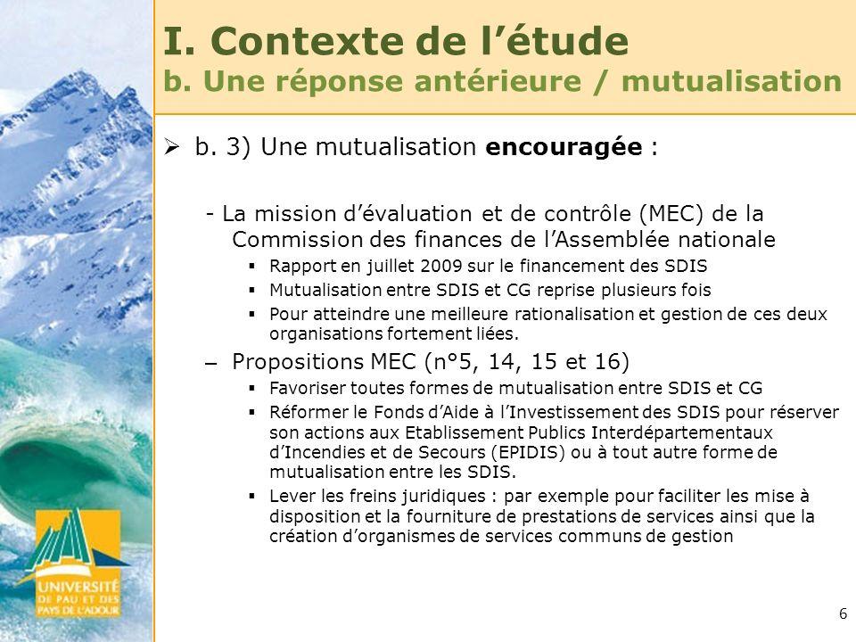 6 I. Contexte de létude b. Une réponse antérieure / mutualisation b. 3) Une mutualisation encouragée : - La mission dévaluation et de contrôle (MEC) d